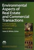 Environmental Aspects of Real Estate and Commercial Transactions: From Brownfields to Green ...
