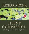 Silent Compassion : Finding God in Contemplation