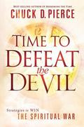 A Time to Defeat the Devil: Strategies to win the spiritual war