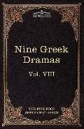 Nine Greek Dramas by Aeschylus, Sophocles, Euripides, and Aristophanes: The Five Foot Shelf ...
