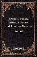 Essays, Civil and Moral & The New Atlantis by Francis Bacon; Aeropagitica & Tractate of Educ...