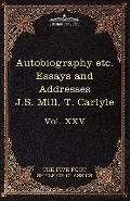Autobiography of J. S. Mill Characteristics, Inaugural Address at Edinburgh and Sir Walter S...