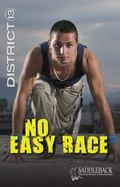 No Easy Race (District 13)