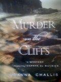 Murder On The Cliffs. A mystery featuring Daphne du Maurier (Daphne du Maurier Mysteries)