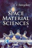 Space Material Sciences (Space Science, Exploration and Policies)