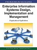 Enterprise Information Systems Design, Implementation and Management: Organizational Applica...