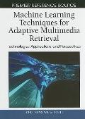 Machine Learning Techniques for Adaptive Multimedia Retrieval: Technologies Applications and...