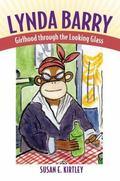 Lynda Barry : Girlhood Through the Looking Glass