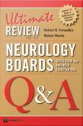 Ultimate Review for the Neurology Boards : Question and Answer Companion