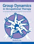 Group Dynamics in Occupational Therapy : The Theoretical Basis and Practice Application of G...