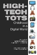High-Tech Tots: Childhood in a Digital World (PB) (Research in Global Child Advocacy)