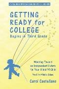Getting Ready for College Begins in Third Grade : Working Toward an Independent Future for Y...