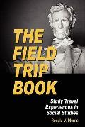Field Trip Book : Study Travel Experiences in Social Studies