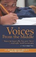 Voices from the Middle : Narrative Inquiry by, for, and about the Middle Level Community