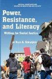 Power, Resistance, and Literacy: Writing for Social Justice