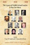 The Legacy of Middle School Leaders: In Their Own Words (Handbook of Resources in Middle Lev...