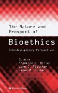Nature and Prospect of Bioethics : Interdisciplinary Perspectives