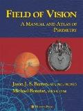 Field of Vision : A Manual and Atlas of Perimetry