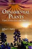 Ornamental Plants: Types, Cultivation and Nutrition