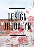 Design Brooklyn : Renovation, Restoration, Innovation