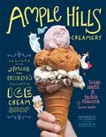 Ample Hills Creamery : Secrets from Brooklyn's Favorite Ice Cream Shop