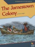 The Jamestown Colony (Foundations of Our Nation)