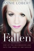 Fallen : Out of the Sex Industry and into the Arms of the Savior