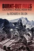 Burnt-Out Fires: California's Modoc Indian War