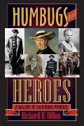 Humbugs and Heroes : A Gallery of California Pioneers