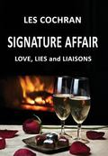 Signature Affair : Love, Lies and Liaisons