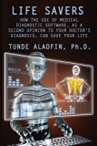 Life Savers: How the Use of Medical Diagnostic Software, as a Second Opinion to Your Doctor'...