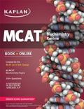 Kaplan MCAT Biochemistry Review : Created for MCAT 2015