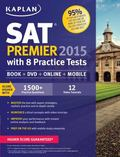 Kaplan SAT Premier 2015 with 8 Practice Tests : Book + Online + DVD + Mobile