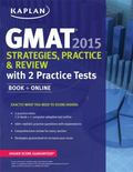 Kaplan GMAT 2015 Strategies, Practice, and Review with 2 Practice Tests : Book + Online