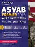 Kaplan ASVAB Premier 2015 with 6 Practice Tests : Book + DVD + Online + Mobile