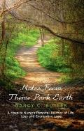 Notes from Theme Park Earth : A Hospice Nurse's Personal Journey of Life, Loss and Everlasti...