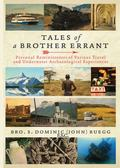 Tale of a Brother Errant : Personal Reminisces of Various Travel and Archaeological Experiences