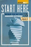 Start Here : Read Your Way into 25 Amazing Authors