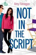 Not in the Script : An If Only Novel