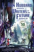 Writers of the Future Volume 30: The Best New Science Fiction and Fantasy of the Year (L. Ro...