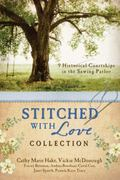 Stitched with Love Romance Collection : 9 Historical Courtships in the Sewing Parlor