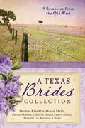 Texas Brides Collection : 9 Romances from the Old West