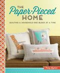 Paper-Pieced Home : Quilting a Household One Block at a Time