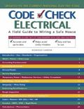 Code Check Electrical : An Illustrated Guide to Wiring a Safe House