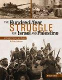 Hundred-Year Struggle for Israel and Palestine