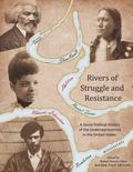 Rivers of Struggle and Resistance : (Revised First Edition): a Social Political History of t...