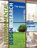 Environmental Design Research : The Body, the City, and the Buildings in Between (Third Revi...