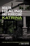 Health, Healing and Hurricane Katrina : A Critical Analysis of Psychosomatic Illness in Surv...