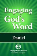 Engaging God's Word--Daniel : Second Edition