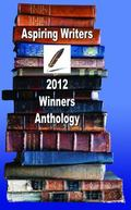 Aspiring Writers 2012 Winners Anthology